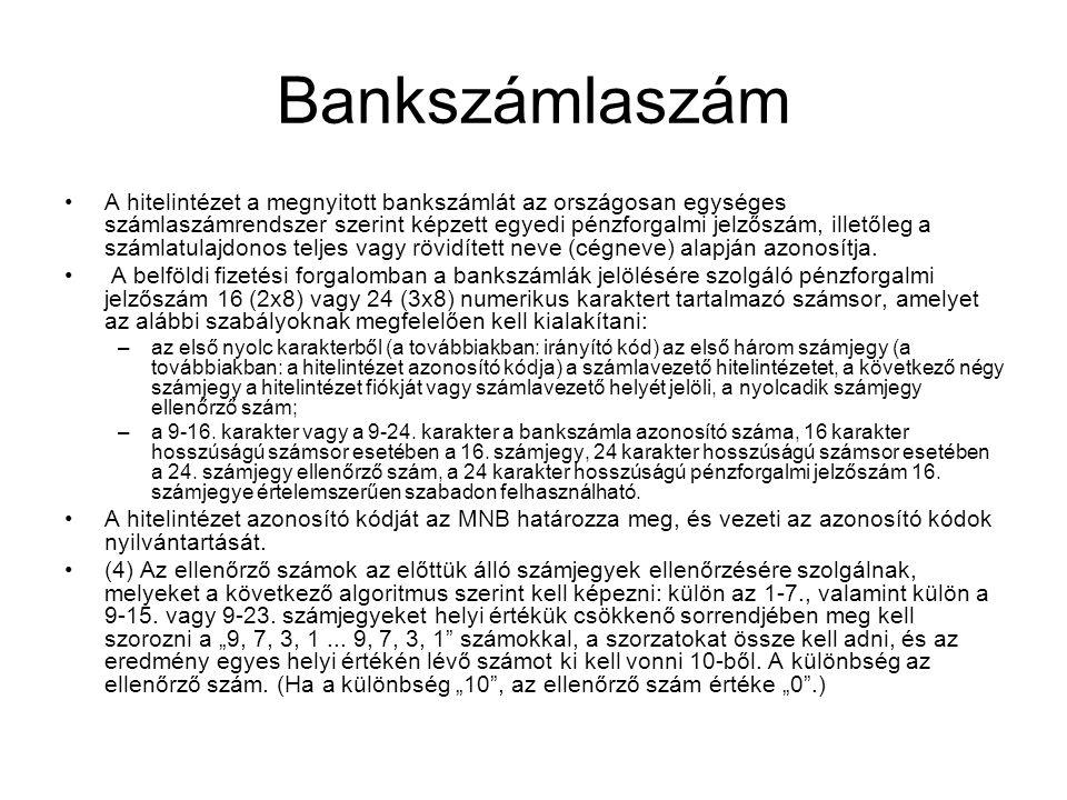 Bankszámlaszám •A hitelintézet a megnyitott bankszámlát az országosan egységes számlaszámrendszer szerint képzett egyedi pénzforgalmi jelzőszám, illet