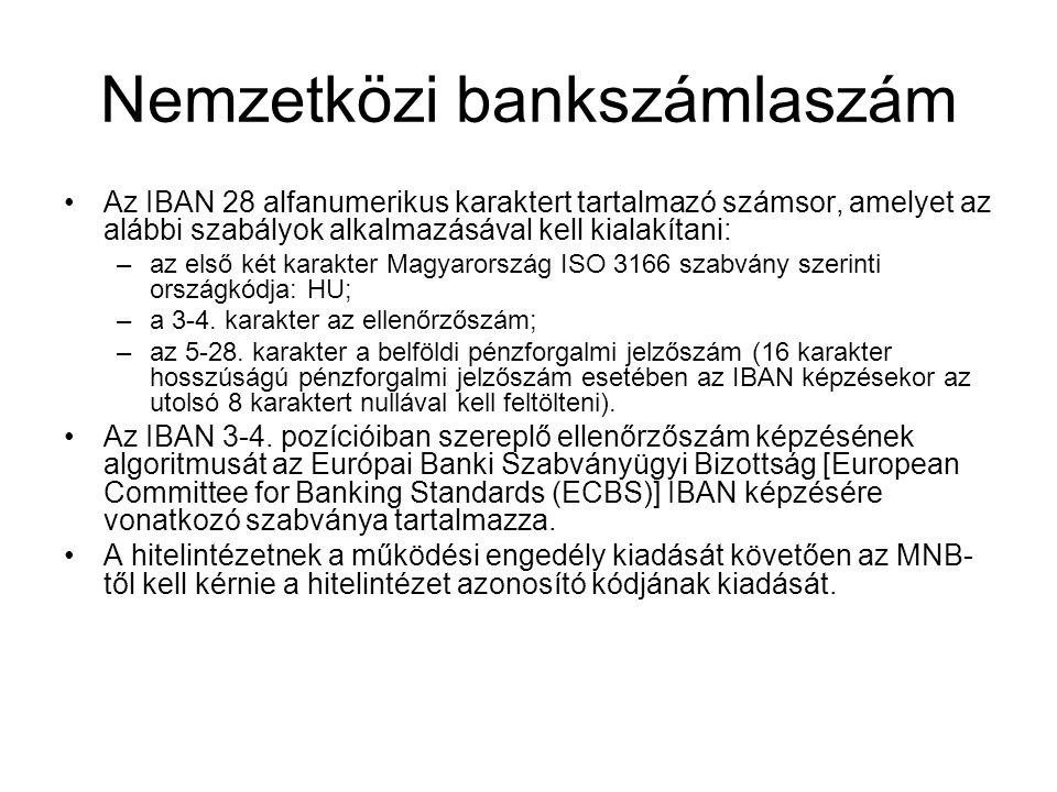 Nemzetközi bankszámlaszám •Az IBAN 28 alfanumerikus karaktert tartalmazó számsor, amelyet az alábbi szabályok alkalmazásával kell kialakítani: –az els