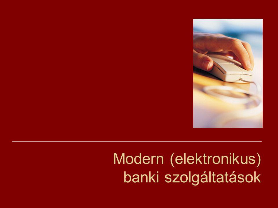 Modern (elektronikus) banki szolgáltatások