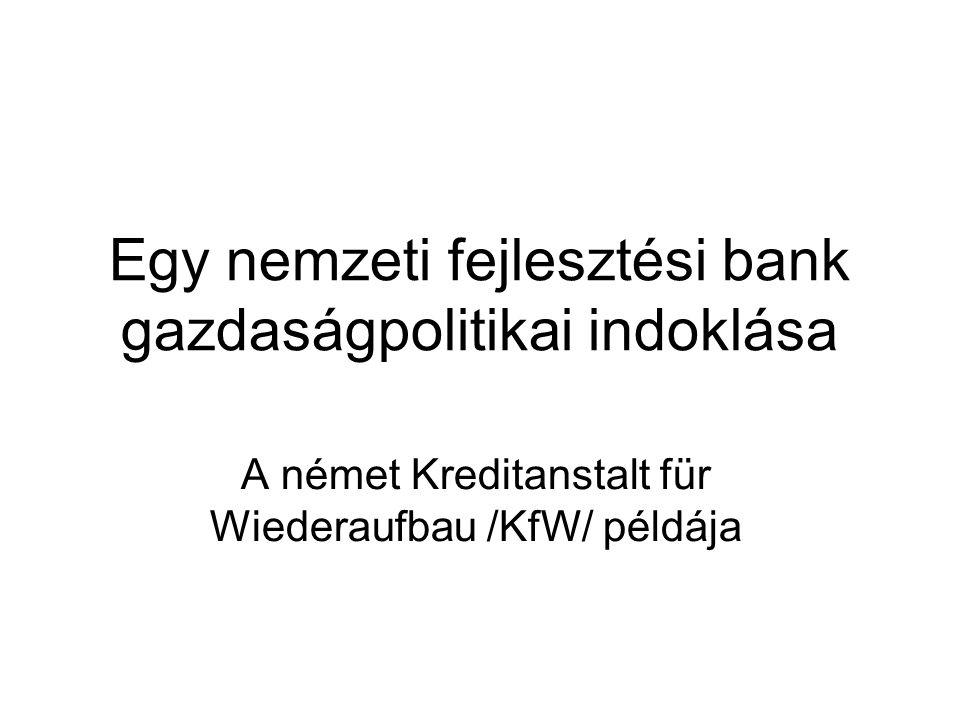 7 •KfW megalakulása: 1948.