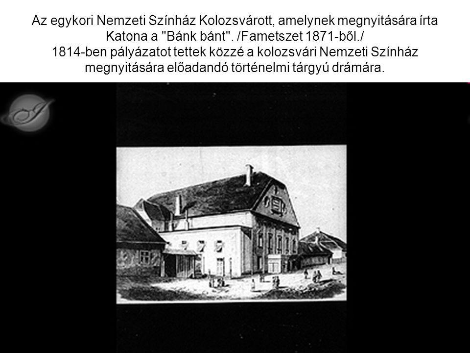 Az egykori Nemzeti Színház Kolozsvárott, amelynek megnyitására írta Katona a