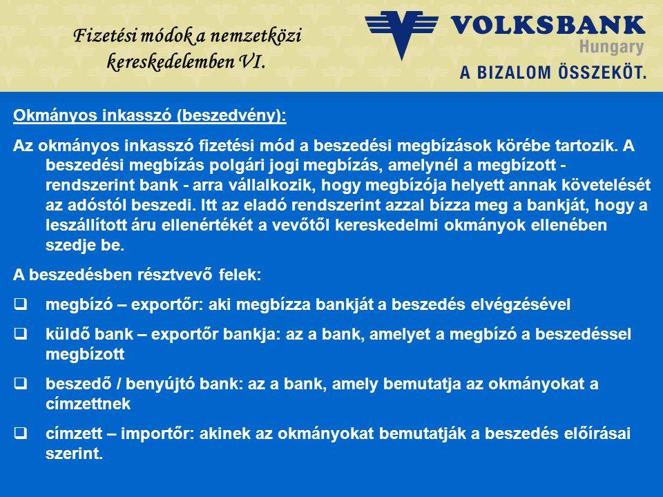 Dr. Blazovich László Volksbank, Szeged Fizetési módok a nemzetközi kereskedelemben VI. Okmányos inkasszó (beszedvény): Az okmányos inkasszó fizetési m