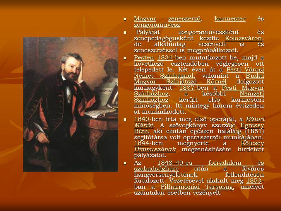 Bánk bán című operáját, amely egyben pályájának csúcsát is jelentette, 1861-ben mutatták be.