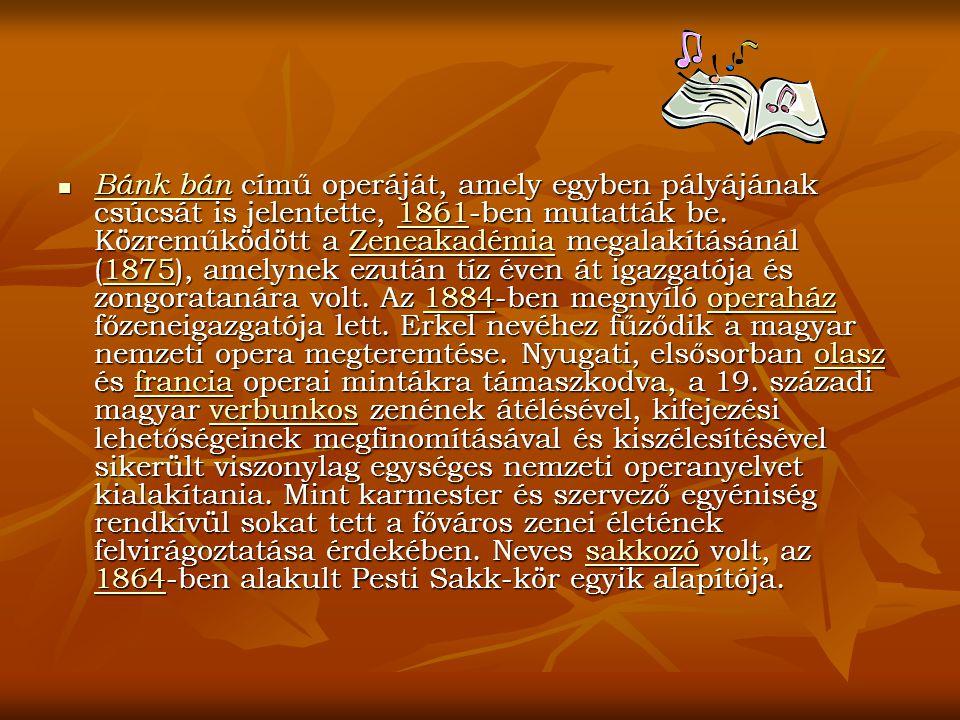 """Erkel Ferenc operái (részletek) BBBBánk bán: """"""""""""""""Ottó közli Biberachhal, hogy megszerzi magának Melindát, bármi áron."""