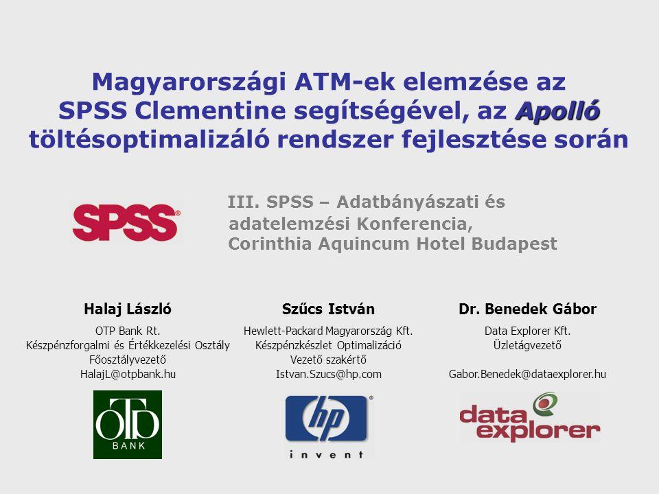Apolló Magyarországi ATM-ek elemzése az SPSS Clementine segítségével, az Apolló töltésoptimalizáló rendszer fejlesztése során III. SPSS – Adatbányásza