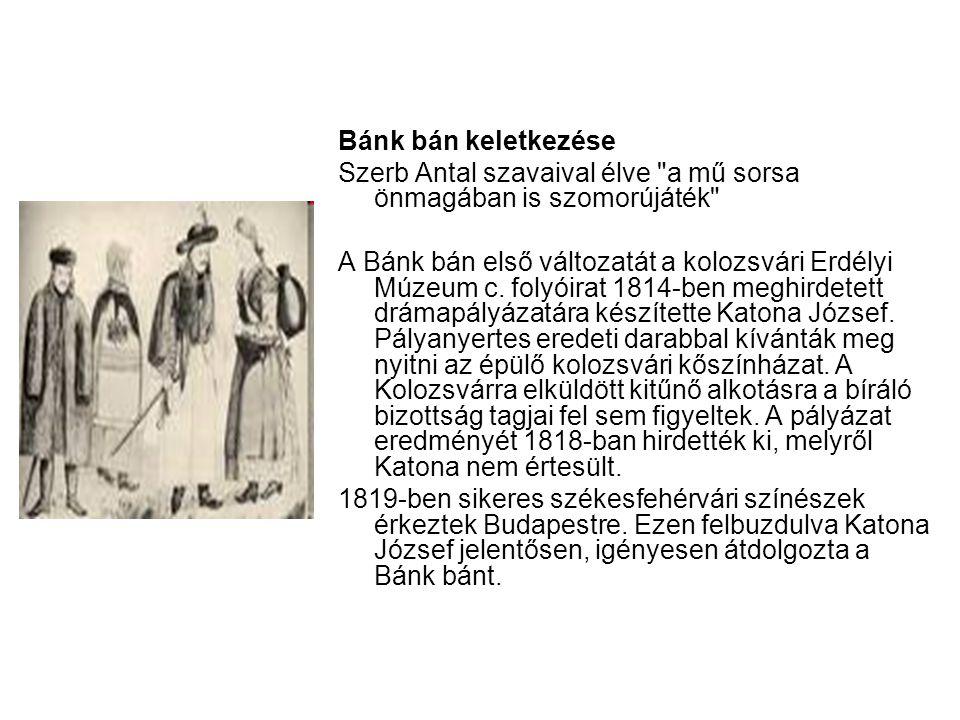 Bánk bán keletkezése Szerb Antal szavaival élve