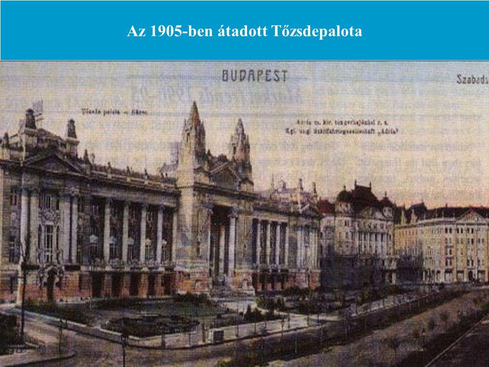 Az 1905-ben átadott Tőzsdepalota