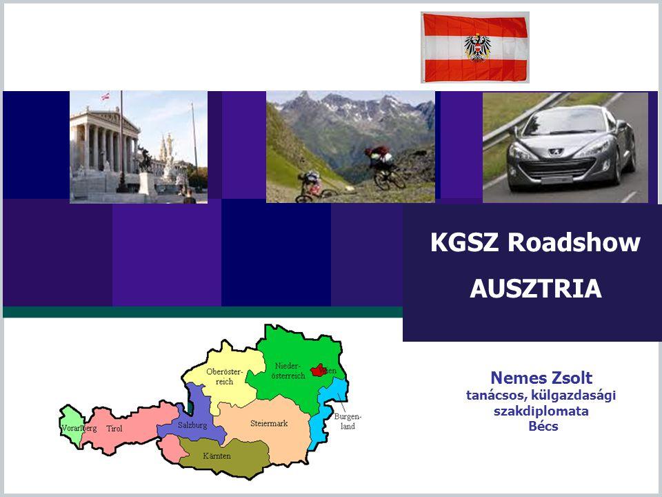 KGSZ Roadshow AUSZTRIA Nemes Zsolt tanácsos, külgazdasági szakdiplomata Bécs