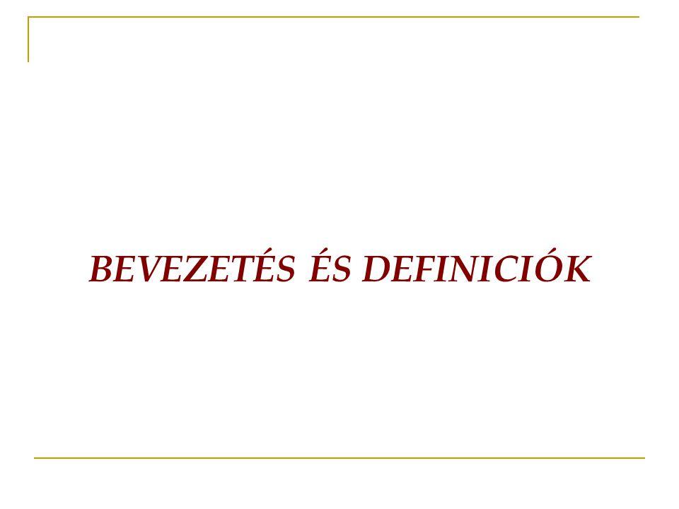 BEVEZETÉS ÉS DEFINICIÓK