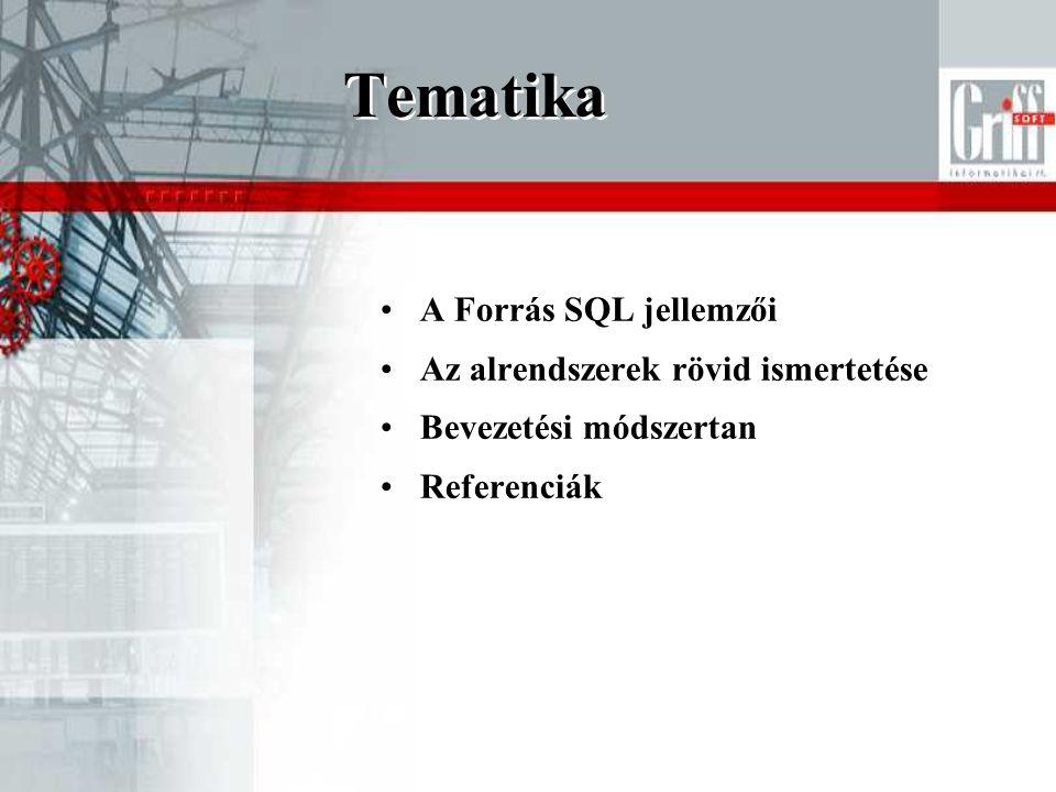 Tematika •A Forrás SQL jellemzői •Az alrendszerek rövid ismertetése •Bevezetési módszertan •Referenciák