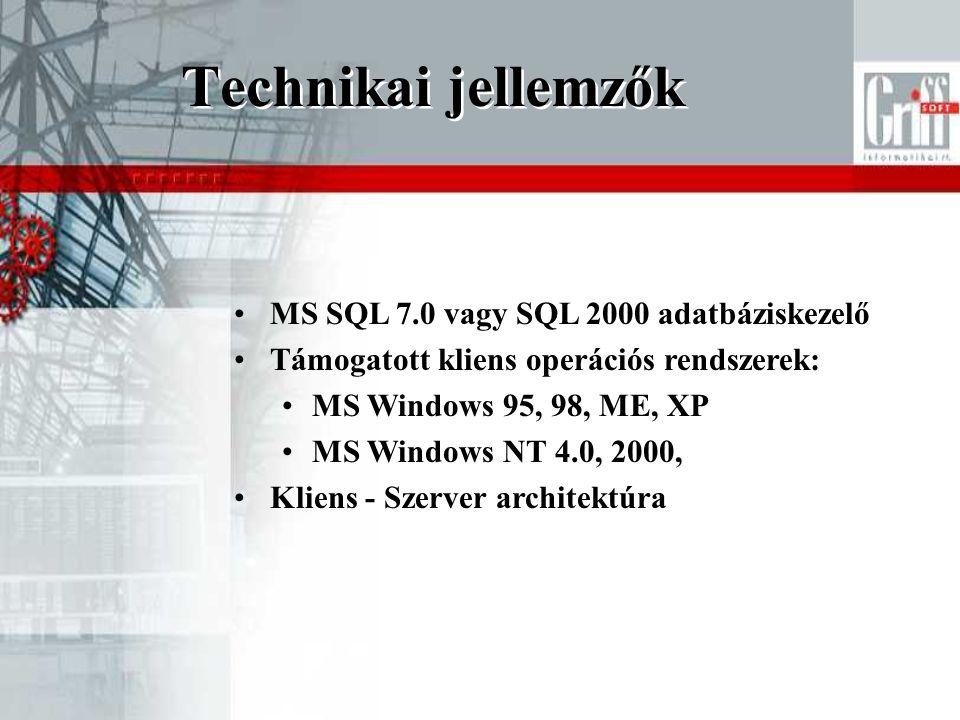 •MS SQL 7.0 vagy SQL 2000 adatbáziskezelő •Támogatott kliens operációs rendszerek: •MS Windows 95, 98, ME, XP •MS Windows NT 4.0, 2000, •Kliens - Szerver architektúra Technikai jellemzők