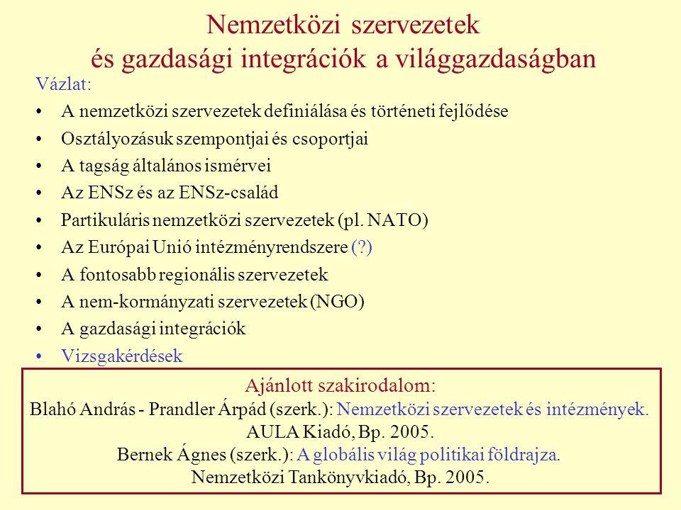 Partikuláris nemzetközi szervezetek NATO és EU Egyetemes, zárt nemzetközi szervezetek - nem törekszenek univerzális tagságra, a tagfelvételt szigorú ismérvék alapján szabályozzák.