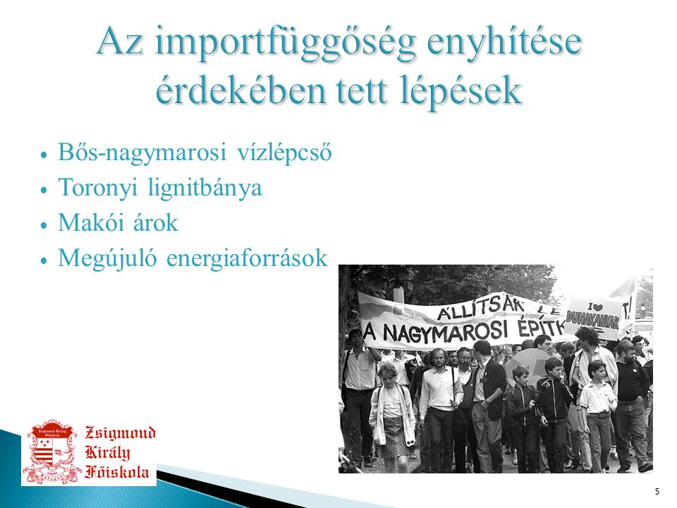 6 ∙ Energiaszükséglet ∙ Rugalmas energiapolitika  Európai Unió  Diverzifikálás szükségessége  Földgáztárolók  Zsana  Hajdúszoboszló  Pusztaederics  Kardoskút  Maros-1