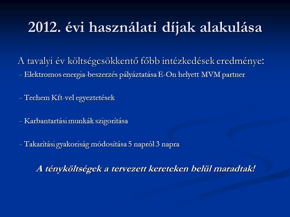 Fűtés elszámolás  104/2011(VI.29.) kormányrendelet szabályozza  A rendelet értelmében a korrekciós táblázatok elkészültek  Kifüggesztése megtörtént  Folyamatos adatrögzítés az Techem Kft-vel  Előnyei: helyiségi korrekciók, max.