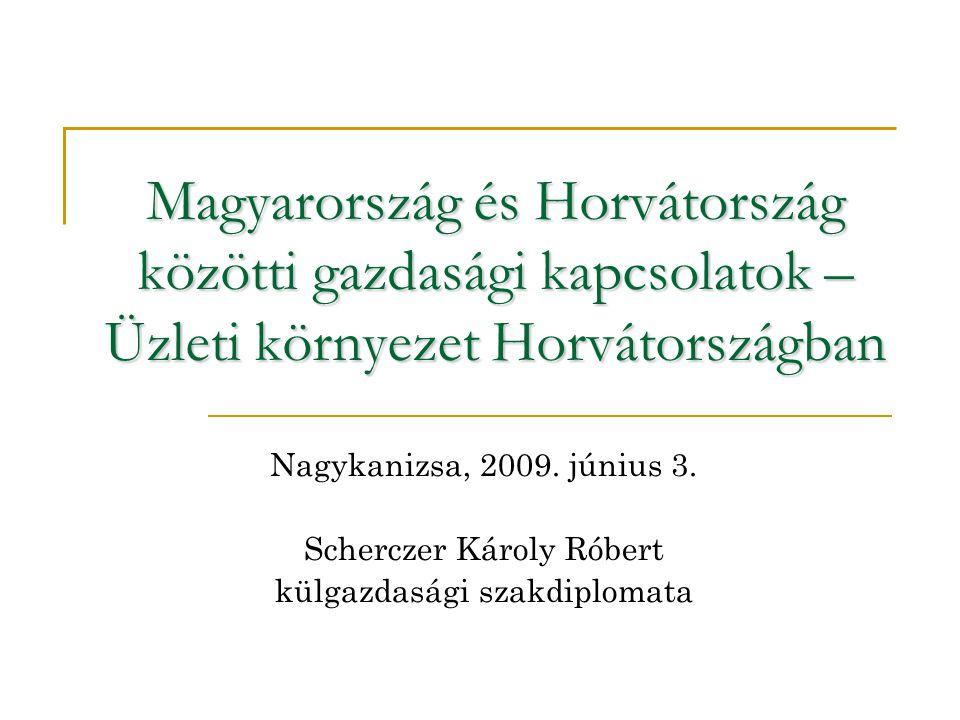 Bilaterális kapcsolataink Általános jellemzők  Magyarországot fontos gazdasági partnernek tekintik Horvátországban:  Mind a kereskedelmi partnerek, mind a beruházók, mind az idegenforgalmi látogatók vonatkozásában az első tíz partner között vagyunk.