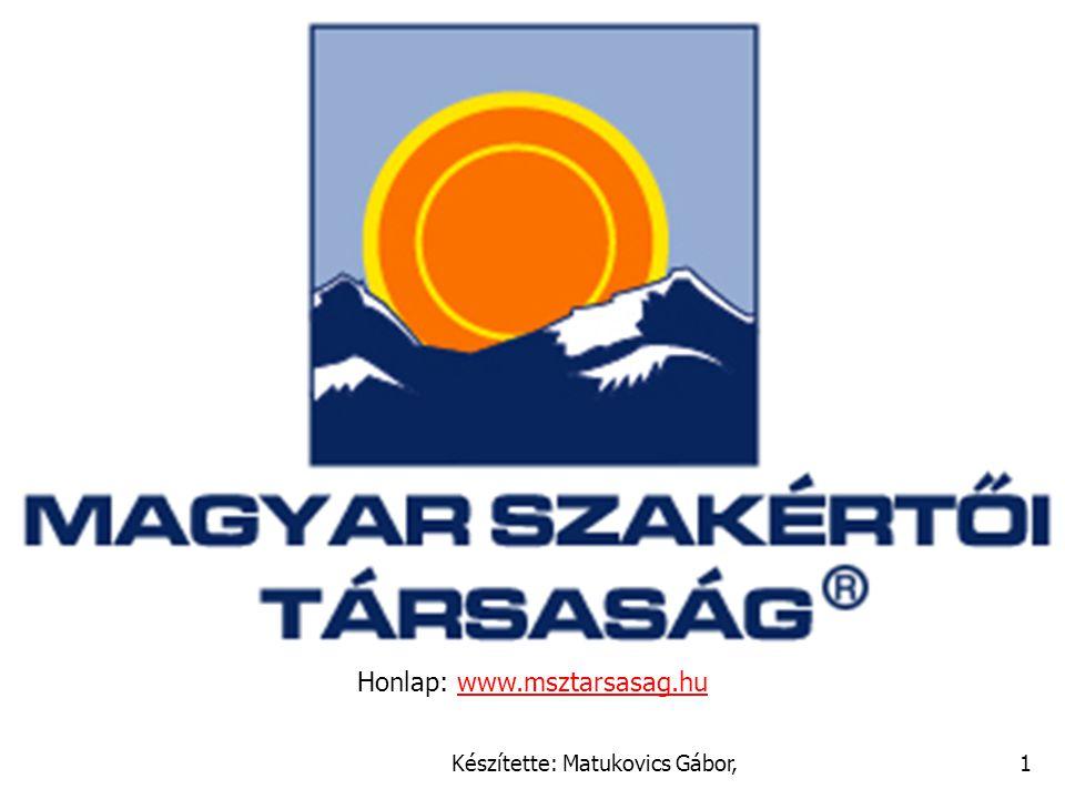 Készítette: Matukovics Gábor,1 Honlap: www.msztarsasag.huwww.msztarsasag.hu