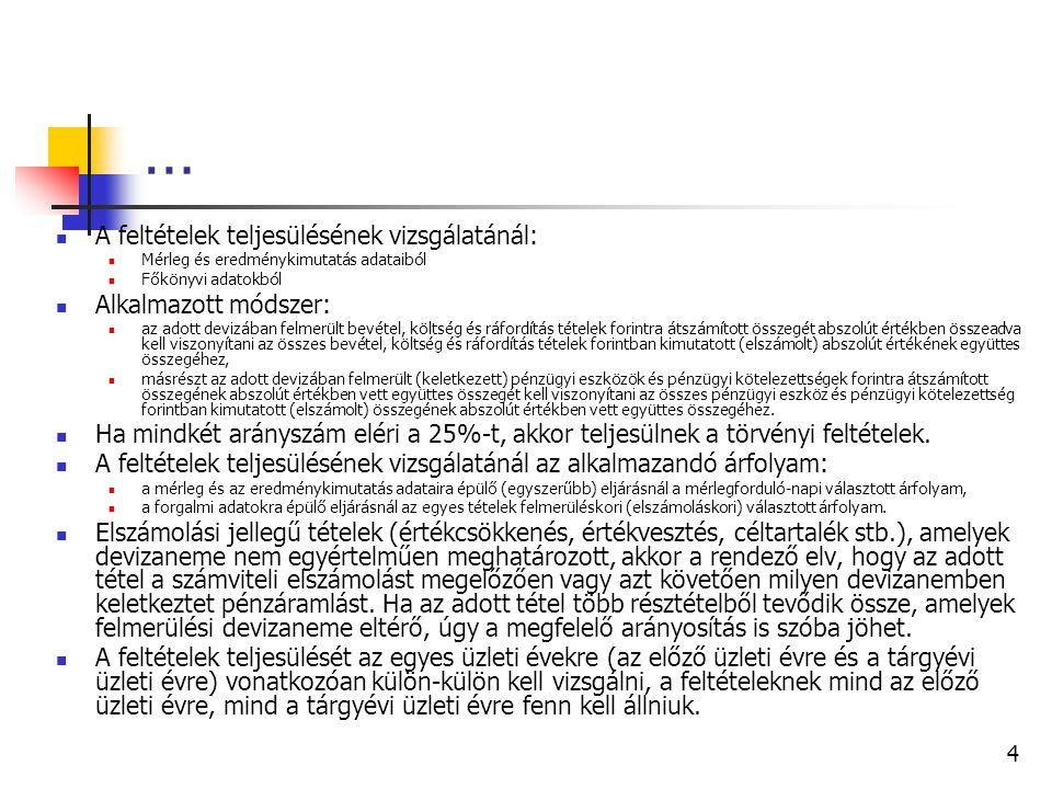 3 Ki, mikor  A devizakülföldi társaságnak (pl a vámszabad területi társaság) az éves / egyszerűsített éves beszámolót  magyar nyelven,  a létesítő okiratban rögzített devizában kell elkészíteni.