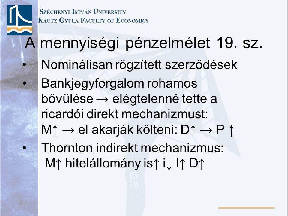 A mennyiségi pénzelmélet •A 18-19 sz.