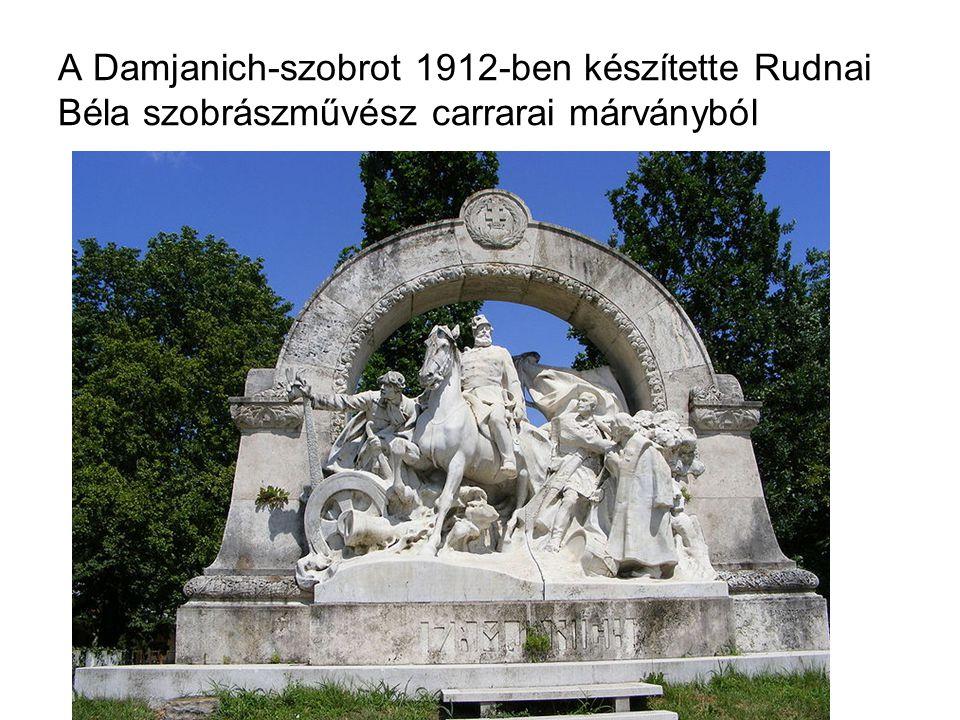 A Damjanich-szobrot 1912-ben készítette Rudnai Béla szobrászművész carrarai márványból