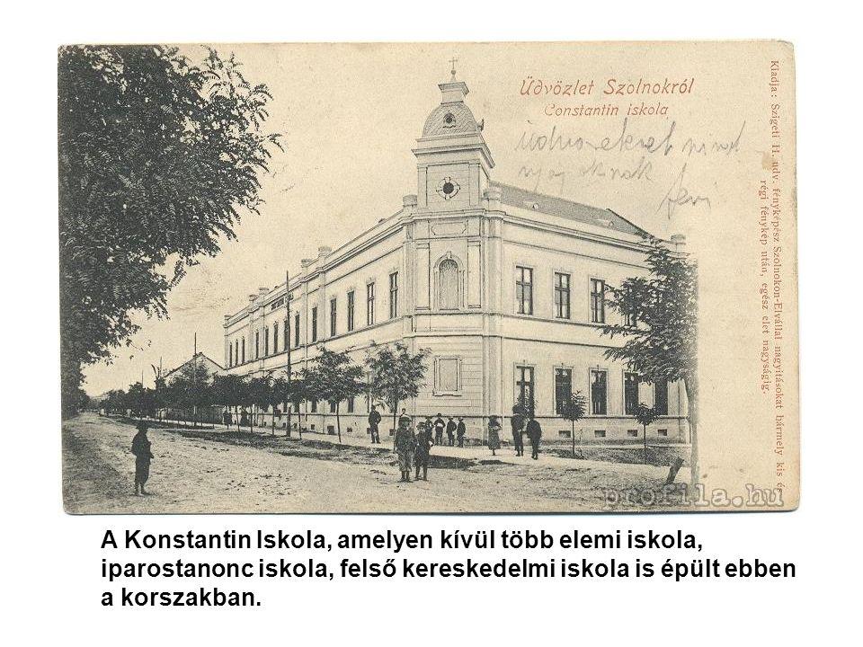 A Konstantin Iskola, amelyen kívül több elemi iskola, iparostanonc iskola, felső kereskedelmi iskola is épült ebben a korszakban.