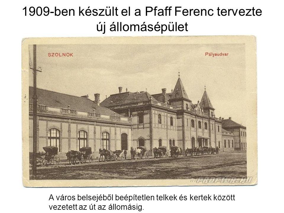 1909-ben készült el a Pfaff Ferenc tervezte új állomásépület A város belsejéből beépítetlen telkek és kertek között vezetett az út az állomásig.