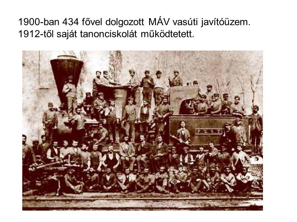 1900-ban 434 fővel dolgozott MÁV vasúti javítóüzem. 1912-től saját tanonciskolát működtetett.