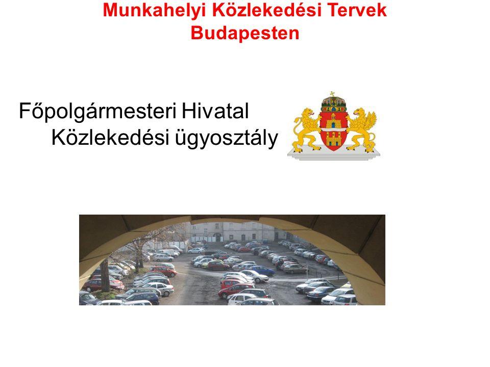 Munkahelyi Közlekedési Tervek Budapesten Főpolgármesteri Hivatal Közlekedési ügyosztály