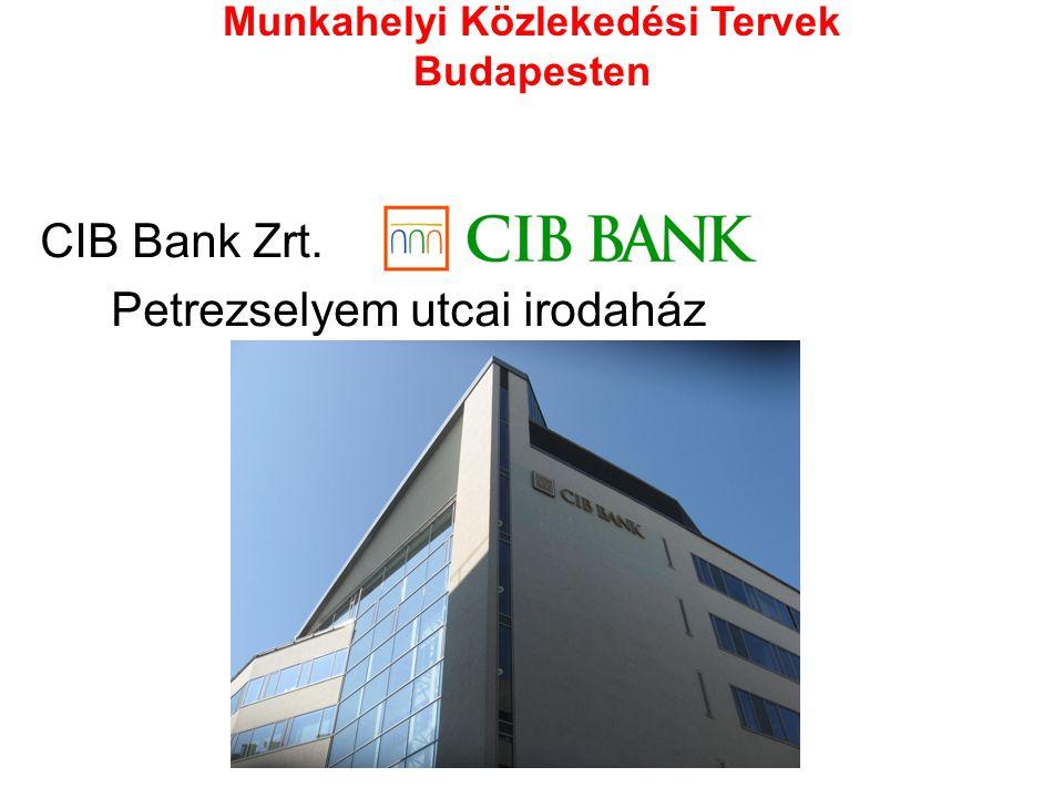 Munkahelyi Közlekedési Tervek Budapesten CIB Bank Zrt. Petrezselyem utcai irodaház