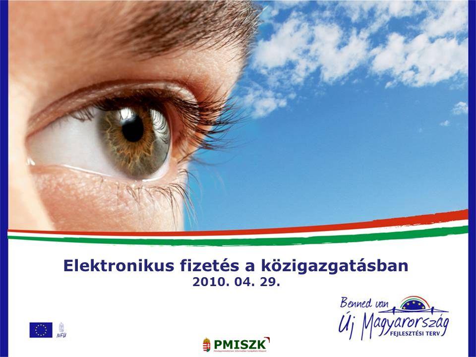 kdkd Elektronikus fizetés a közigazgatásban 2010. 04. 29.