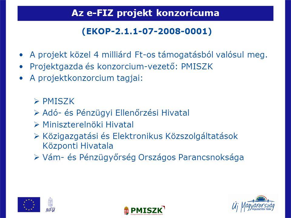 Az e-FIZ projekt konzoricuma (EKOP-2.1.1-07-2008-0001) •A projekt közel 4 milliárd Ft-os támogatásból valósul meg. •Projektgazda és konzorcium-vezető: