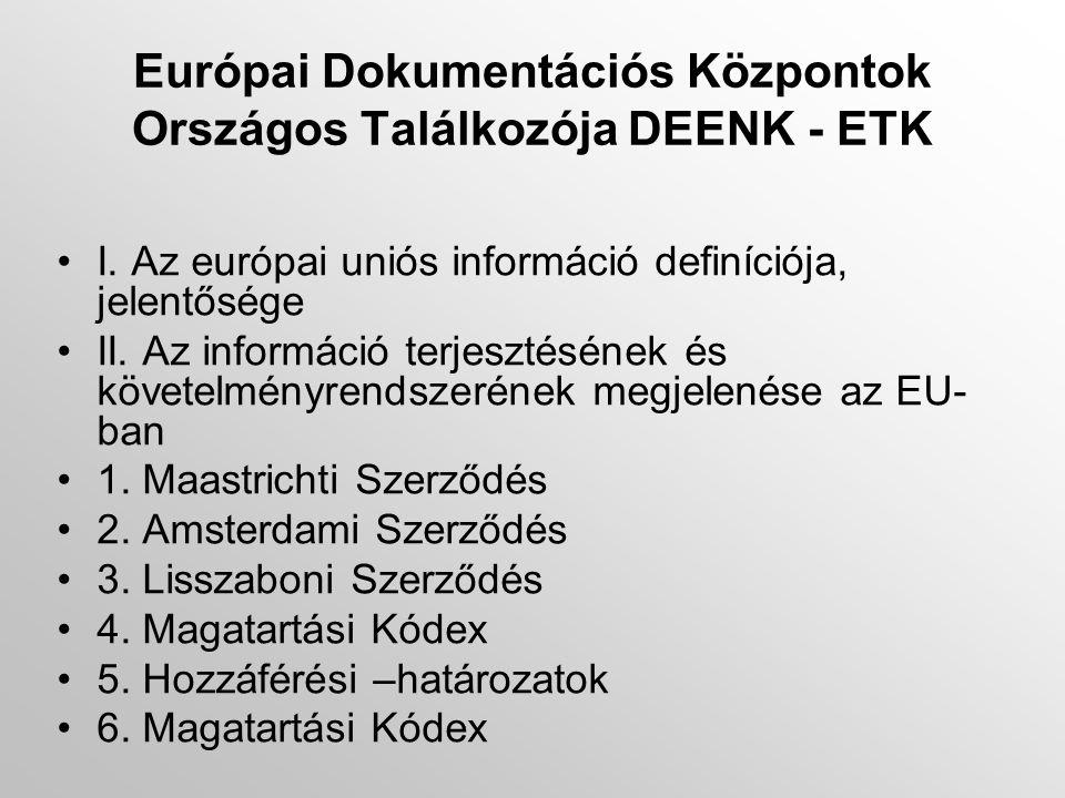 Európai Dokumentációs Központok Országos Találkozója DEENK - ETK •I.