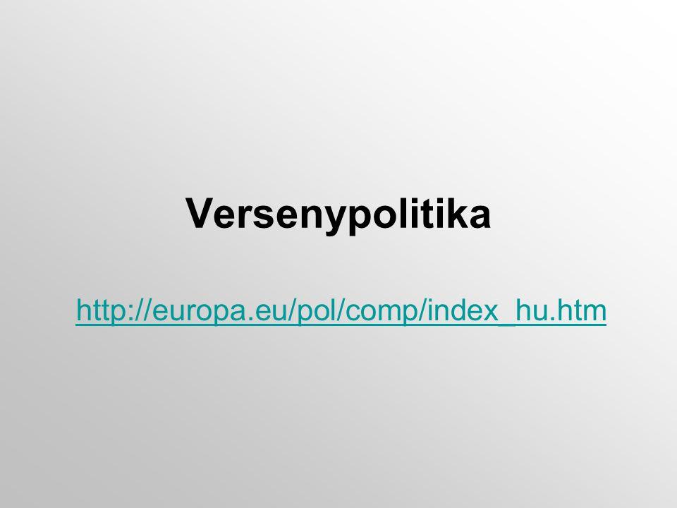 Versenypolitika http://europa.eu/pol/comp/index_hu.htm
