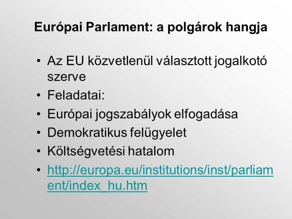 Az Európai Unió Tanácsa (Tanács) •Versenyképesség •Közlekedés, hírközlés, energiapolitika •Mezőgazdaság és halászat •Környezetvédelem •Oktatás, ifjúságpolitika, kultúra, •http://europa.eu/institution s/inst/council/index_hu.ht mhttp://europa.eu/institution s/inst/council/index_hu.ht m •Általános ügyek és külkapcsolatok •Gazdasági és pénzügyek •Bel- és igazságügy •Foglalkoztatás, szociálpolitika, egészségügy, fogyasztóvédelmi ügyek