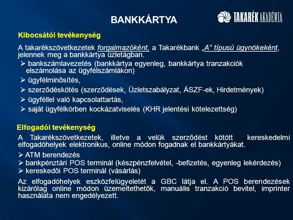 """BANKKÁRTYA A takarékszövetkezetek forgalmazóként, a Takarékbank """"A típusú ügynökeként, jelennek meg a bankkártya üzletágban."""