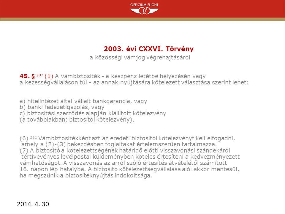 2003.évi CXXVI. Törvény a közösségi vámjog végrehajtásáról 45.