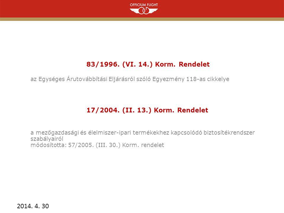 2014.4. 30 83/1996. (VI. 14.) Korm.