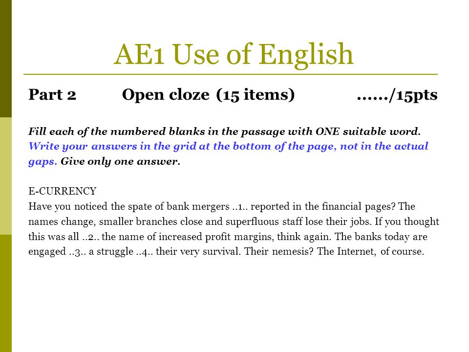 AE1 Use of English Minding your manners In 1873 in Baltimore, USA, a lady was born who was..1..