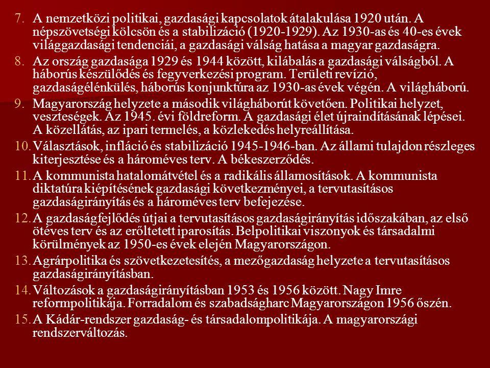 7. 7.A nemzetközi politikai, gazdasági kapcsolatok átalakulása 1920 után. A népszövetségi kölcsön és a stabilizáció (1920-1929). Az 1930-as és 40-es é
