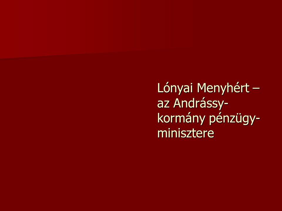 Lónyai Menyhért – az Andrássy- kormány pénzügy- minisztere