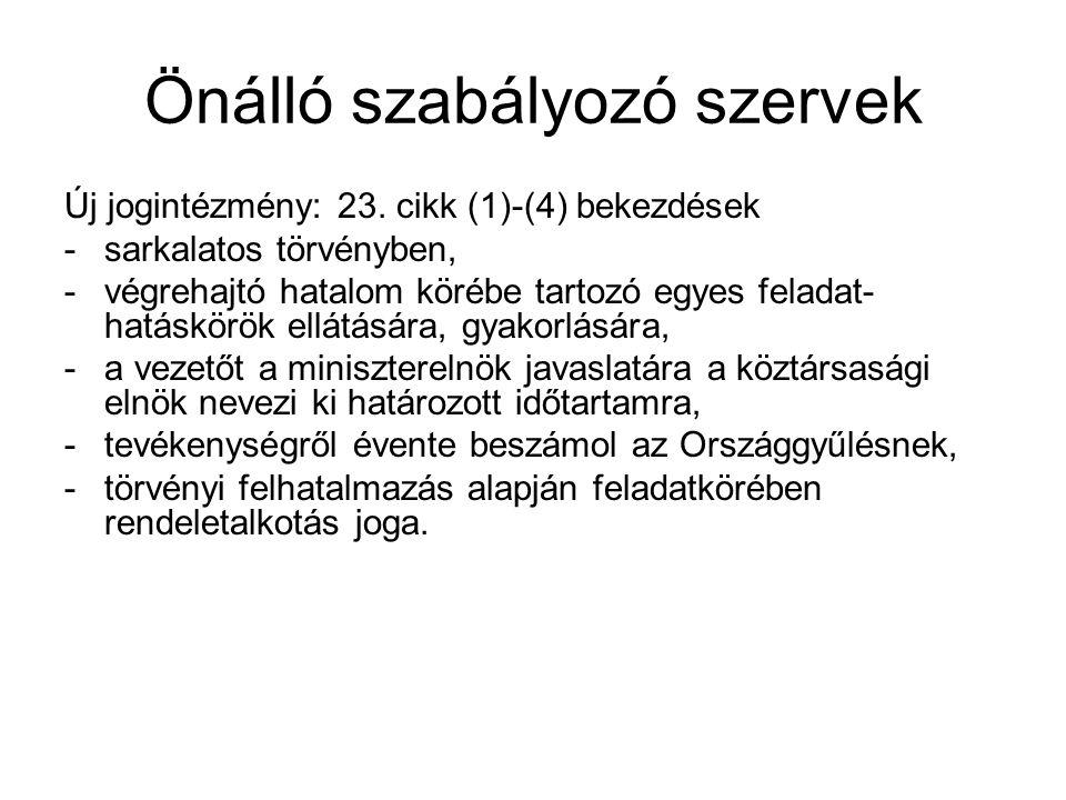 Önálló szabályozó szervek Új jogintézmény: 23.