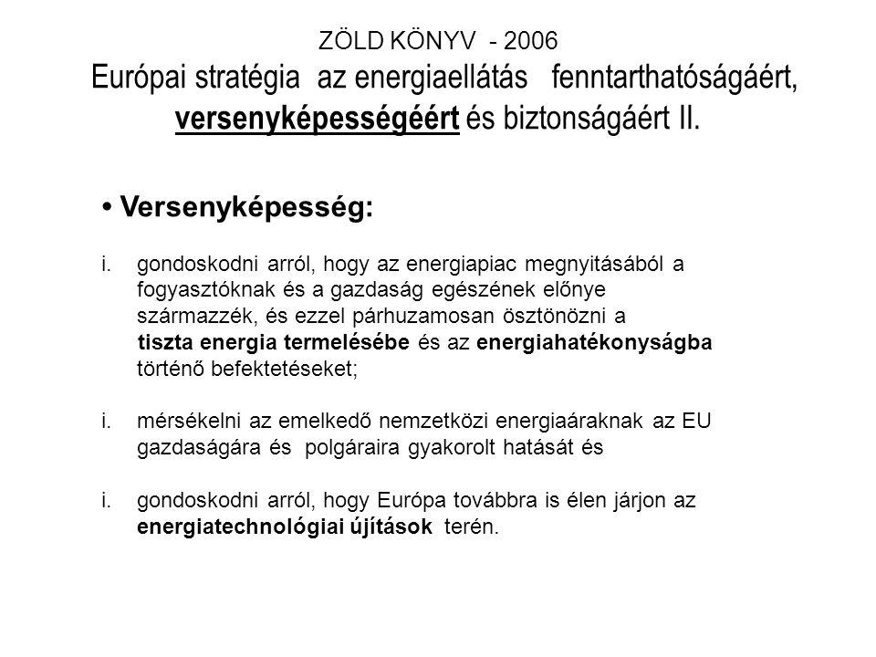 ZÖLD KÖNYV - 2006 Európai stratégia az energiaellátás fenntarthatóságáért, versenyképességéért és biztonságáért II.