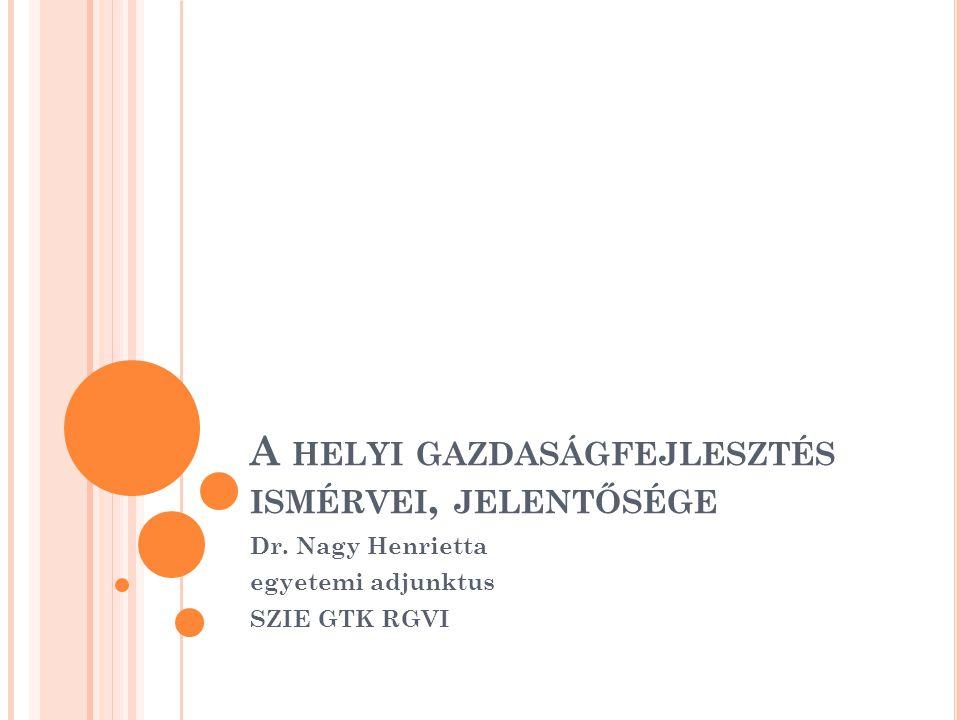 A HGF SZEREPLŐI Helyi gazdaságfejlesztési tevékenységet bárki végezhet, de meghatározó a kezdeményező és szervező fél szerepe Magyarországi példák: civil szervezet, magánszemély, önkormányzat, vállalkozás, egyéb intézmény, szervezet (bank, takarékszövetkezet, gazdasági kamara, vállalkozói szövetség) Külföldi példák: gyakoriak a helyi gazdaságfejlesztési ügynökségek Magyarországon meghatározó szerepe az önkormányzatoknak lehet (DE.