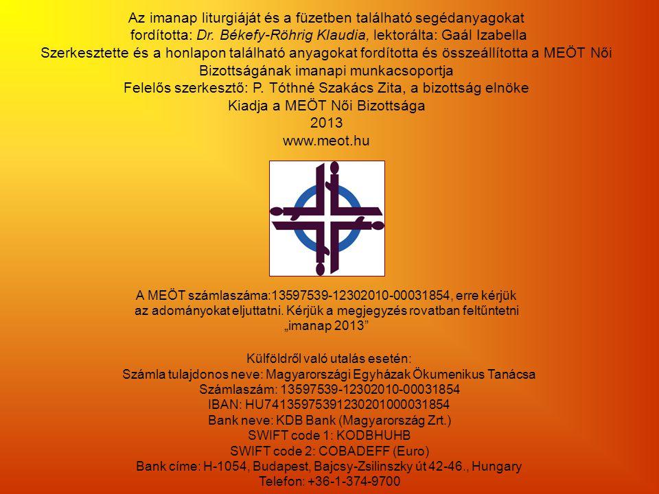 Az imanap liturgiáját és a füzetben található segédanyagokat fordította: Dr. Békefy-Röhrig Klaudia, lektorálta: Gaál Izabella Szerkesztette és a honla