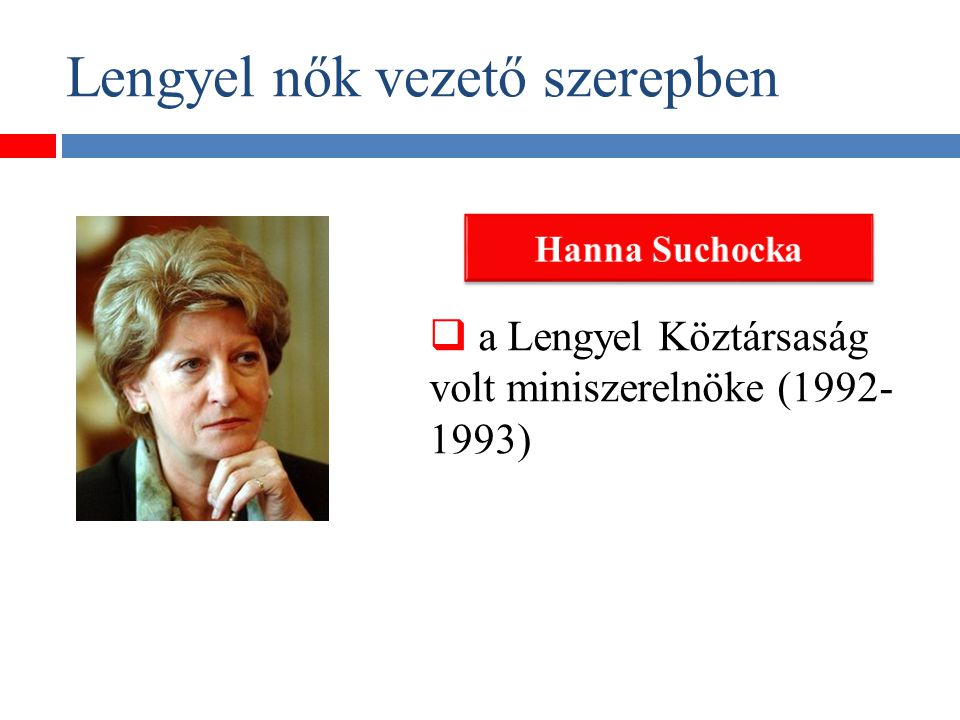 Lengyel nők vezető szerepben  a LEWIATAN Lengyel Magánmunkaadók Szövetségének elnöke, egykori miniszter  a lengyel gazdasági-politikai élet befolyásos személyisége  a női egyenjogúsági szószólója