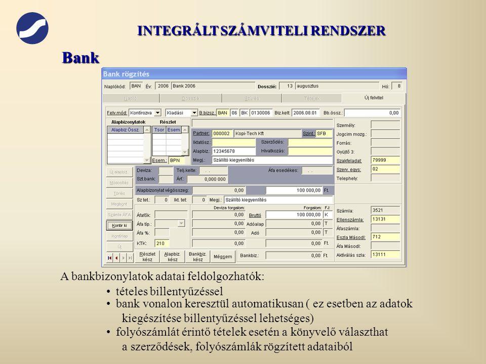 Bank A bankbizonylatok adatai feldolgozhatók: • •tételes billentyűzéssel • •bank vonalon keresztül automatikusan ( ez esetben az adatok kiegészítése b