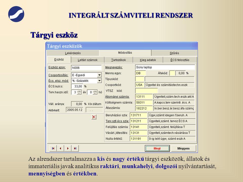 Tárgyi eszköz Az alrendszer tartalmazza a kis és nagy értékű tárgyi eszközök, állatok és immateriális javak analitikus raktári, munkahelyi, dolgozói n