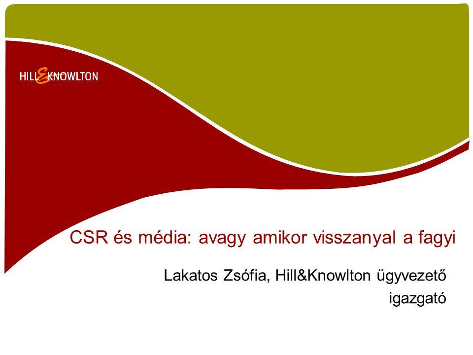 CSR és média: avagy amikor visszanyal a fagyi Lakatos Zsófia, Hill&Knowlton ügyvezető igazgató