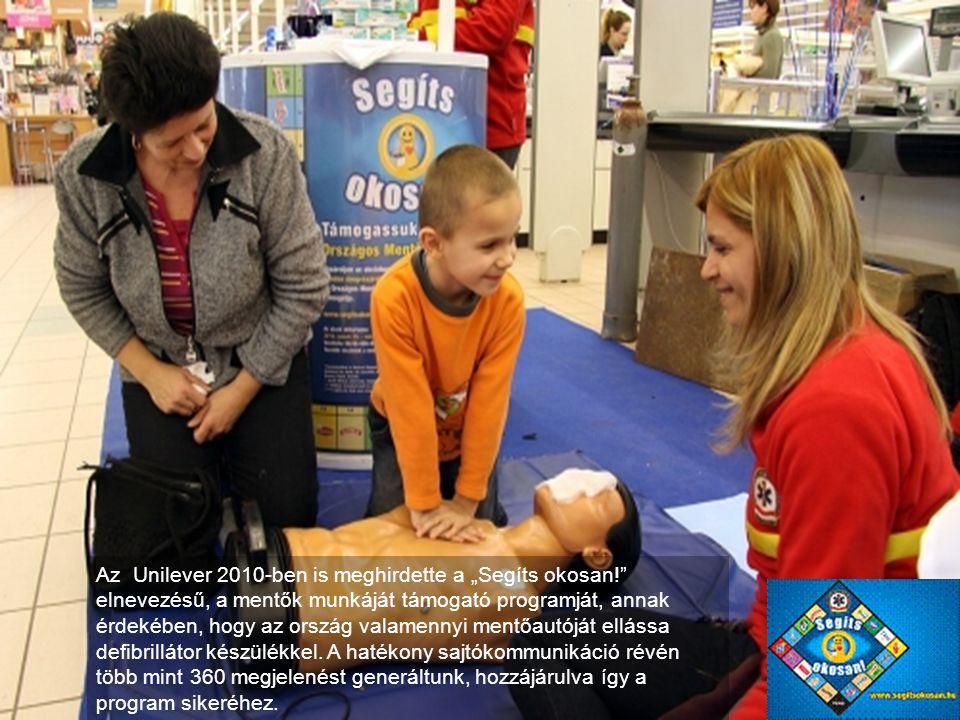 """•Unilever – """"Segíts okosan!"""" Az Unilever 2010-ben is meghirdette a """"Segíts okosan!"""" elnevezésű, a mentők munkáját támogató programját, annak érdekében"""