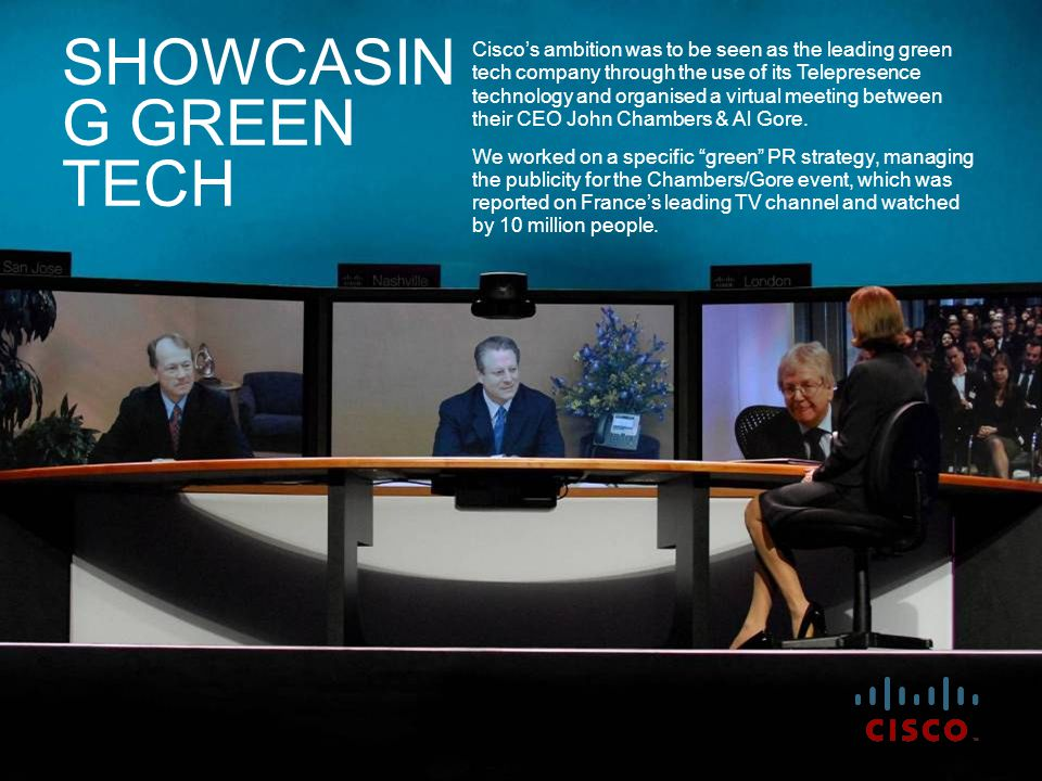 Cisco's ambition was to be seen as the leading green tech company through the use of its Telepresence technology and organised a virtual meeting betwe