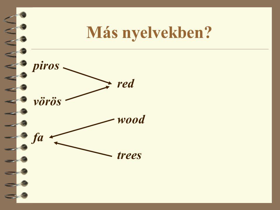 Más nyelvekben? piros red vörös wood fa trees